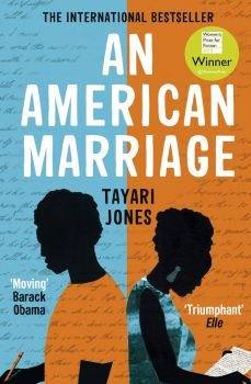AN AMERICAN MARRIAGE : winner of the women`s prize for fiction, 2019