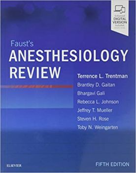 FAUST`S ANESTHESIOLOGY REVIEW, 5th Edition