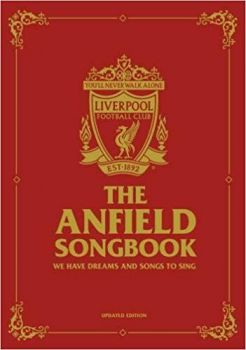THE ANFIELD SONGBOOK: We Have Dreams And Songs To Sing