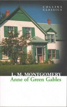 "ANNE OF GREEN GABLES. ""Collins Classics"""