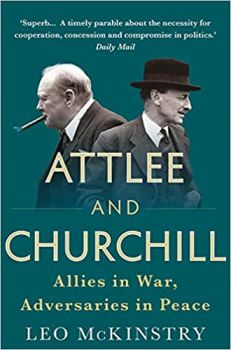 ATTLEE AND CHURCHILL: Allies in War, Adversaries in Peace