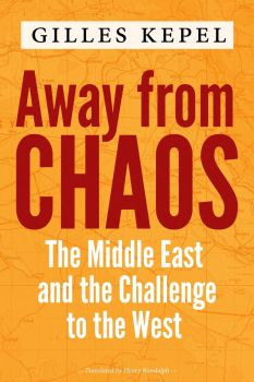 AWAY FROM CHAOS: The Middle East and the Challenge to the West