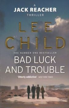 """BAD LUCK AND TROUBLE. """"Jack Reacher"""", Book 11"""