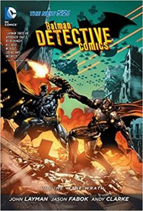 BATMAN DETECTIVE COMICS: The Wrath, Volume 4