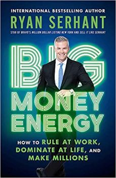 BIG MONEY ENERGY : How to Rule at Work, Dominate at Life, and Make Millions