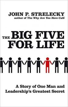 THE BIG FIVE FOR LIFE: A story of one man and leadership`s greatest secret