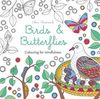 """BIRDS & BUTTERFLIES. """"Colouring for Mindfulness"""""""
