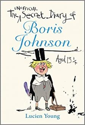 THE SECRET DIARY OF BORIS JOHNSON AGED 13 1/4