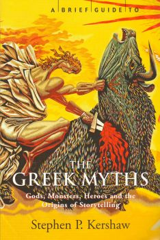 BRIEF GUIDE TO GREEK MYTH_A. (Stephen Kershaw)