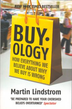 BUYOLOGY: How Everything We Believe About Why We