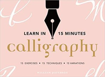 LEARN IN 15 MINUTES: Calligraphy