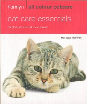 """CAT CARE ESSENTIALS: Everything You Need to Know at a Glance. """"Hamlyn All Colour Petcare"""""""