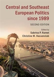 CENTRAL AND SOUTHEAST EUROPEAN POLITICS SINCE 1989, 2nd Edition