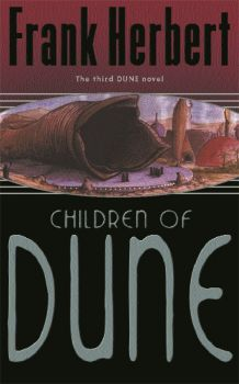CHILDREN OF DUNE : The Third Dune Novel