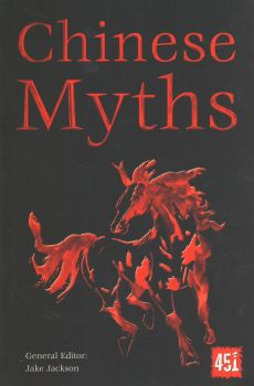 "CHINESE MYTHS. ""The World`s Greatest Myths and Legends"""