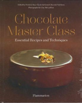 CHOCOLATE MASTER CLASS: Essential Recipes and Te
