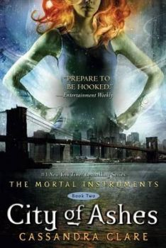 """CITY OF ASHES. """"The Mortal Instruments"""", Book 2"""