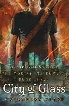 "CITY OF GLASS. ""The Mortal Instruments"", Book 3"