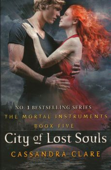 """CITY OF LOST SOULS. """"The Mortal Instruments"""", Book 5"""