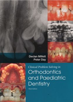 CLINICAL PROBLEM SOLVING IN ORTHODONTICS AND PAEDIATRIC DENTISTRY, 3rd Edition