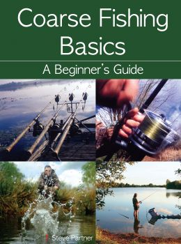 COARSE FISHING BASICS: A Beginner`s Guide
