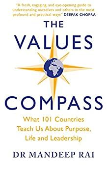 THE VALUES COMPASS: What 101 Countries Teach Us About Purpose, Life and Leadership