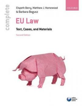 COMPLETE EU LAW: Text, Cases, and Materials, 2nd Edition