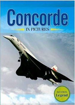 CONCORDE IN PICTURES