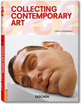 "COLLECTING CONTEMPORARY ART.""Taschen`s 25th anni"