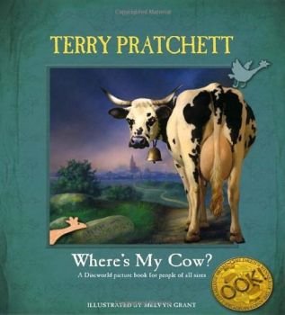 WHERE`S MY COW?- DISCWORLD PICTURE BOOK