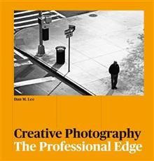 CREATIVE PHOTOGRAPHY: The Professional Edge