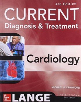 CURRENT DIAGNOSIS & TREATMENT CARDIOLOGY, 4th Edition