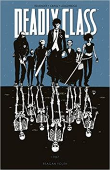 DEADLY CLASS: Reagan Youth, Volume 1