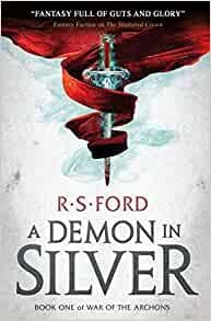 """A DEMON IN SILVER. """"War of the Archons"""", Book 1"""