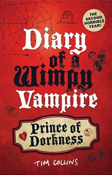 DIARY OF A WIMPY VAMPIRE: Prince of Dorkness, Book 2