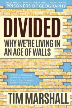 DIVIDED: Why We`re Living in an Age of Walls