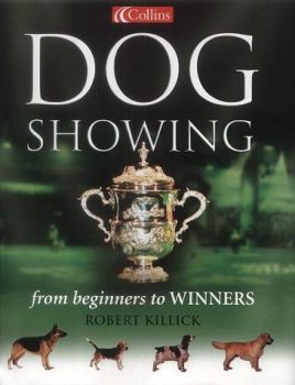 DOG SHOWING: from beginners to winners. (R.Killi
