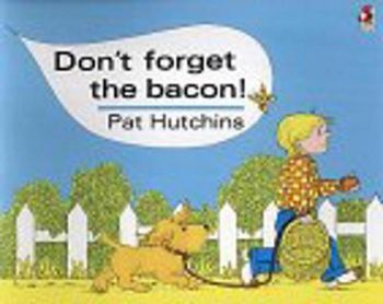 DON`T FORGET THE BACON