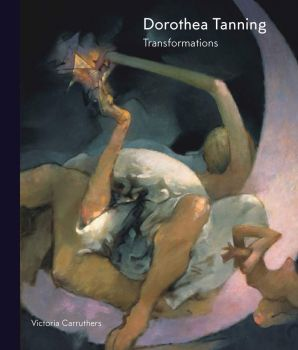 DOROTHEA TANNING : Art and Life