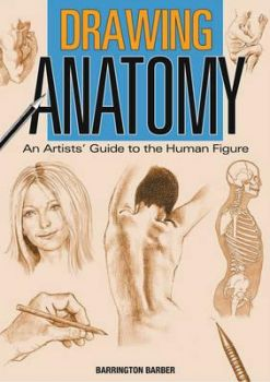 DRAWING ANATOMY: An Artist`s Guide to th Human F