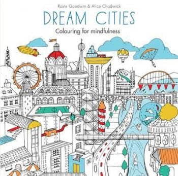 """DREAM CITIES. """"Colouring for Mindfulness"""""""
