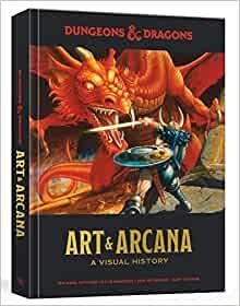 DUNGEONS & DRAGONS ART AND ARCANA: A Visual History
