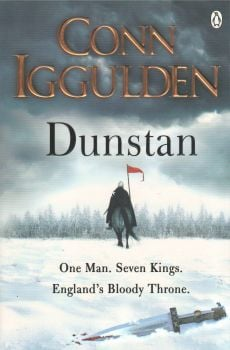 DUNSTAN: One Man. Seven Kings. England`s Bloody Throne