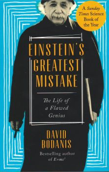 EINSTEIN`S GREATEST MISTAKE: The Life of a Flawed Genius