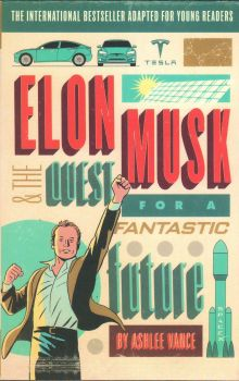 ELON MUSK: Young Readers` Edition