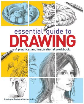 ESSENTIAL GUIDE TO DRAWING: A Practical and Inspirational Workbook