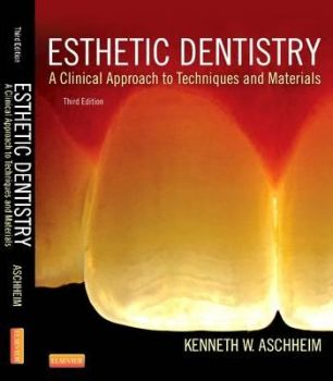 ESTHETIC DENTISTRY: A Clinical Approach to Techniques and Materials, 3rd Edition