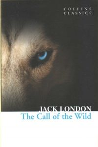 "THE CALL OF THE WILD. ""Collins Classics"""