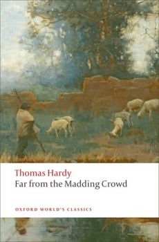 """FAR FROM THE MADDING CROWD. """"Oxford World`s Classics"""""""