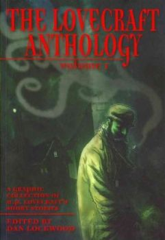 THE LOVECRAFT ANTHOLOGY, Volume 1: A Graphic Col